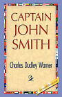 Captain John Smith by Charles Dudley Warner (Hardback, 2007)