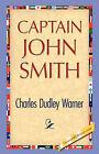 Captain John Smith by Charles Dudley Warner (Hardback, 2007)