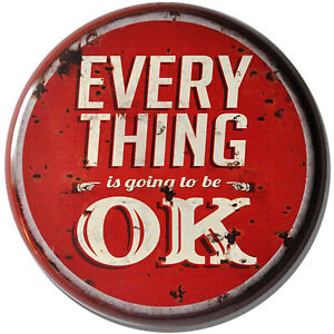 """/""""Everything is Going to Be OK/"""" 34cm Circular Metal Novelty Wall Sign 4 Man Cave"""