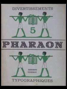 Divertissements Typographiques 5, Pharaon -1931- Deberny Et Peignot, Typographie Garantie 100%