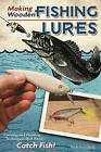 Making Wooden Fishing Lures by Rich Rousseau (Paperback, 2010)