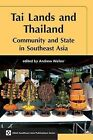 Tai Lands and Thailand: Community and State in Southeast Asia by NIAS Press (Paperback, 2009)