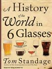 a History of The World in 6 Glasses 9781452631493 by Tom Standage CD