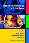 Cognitive Behaviour Therapy with Older People by Larry W. Thompson, Dolores Gallagher-Thompson, Leah Dick-Siskin, Ken Laidlaw (Paperback, 2003)