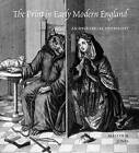 The Print in Early Modern England: An Historical Oversight by Malcolm Jones (Hardback, 2010)