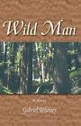 Wild Man by Gabriel Whitney (Paperback, 2006)