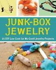 Junk-Box Jewelry : 25 DIY Low Cost (or No Cost) Jewelry Projects by Sarah Drew (2012, Paperback)