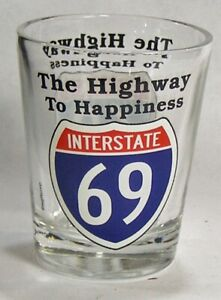 Interstate-69-The-Highway-To-Happiness-Shot-Glass-4728