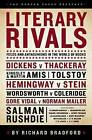 Literary Rivals: Feuds and Antagonisms in the World of Books by Richard Bradford (Hardback, 2014)