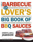 The Barbecue Lover's Big Book of BBQ Sauces: 225 Extraordinary Sauces, Rubs, Marinades, Mops, Bastes, Pastes, and Salsas, for Smoke-Cooking or Grilling by Cheryl Jamison, Bill Jamison (Paperback / softback, 2015)
