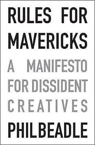 Reglas-para-Mavericks-un-manifiesto-para-las-creatividades-disidente-por-Phil-Beadle-paperba