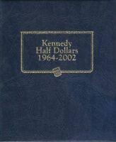 Whitman Classic Kennedy Halves 1964-2002 Album 9127