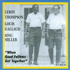 Thompson, Leroy / Louis Gal...-When Good Fellows Get Together CD NEW