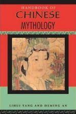 Handbook of Chinese Mythology by Lihui Yang and Deming An (2008, Paperback)