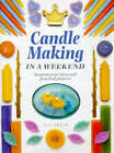 Candle Making in a Weekend by Sue Spear (Hardback, 1999)