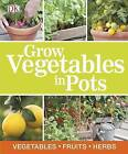 Grow Vegetables in Pots by DK Publishing (Paperback / softback, 2013)
