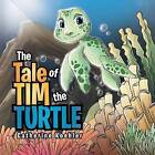 The Tale of Tim the Turtle by Catherine Koehler (Paperback / softback, 2013)