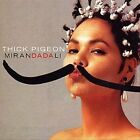 Miranda Dali * by Thick Pigeon (CD, Feb-2004, LTM)