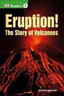 Eruption!: The Story of Volcanoes by Anita Ganeri (Hardback, 2015)