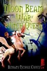 Moon Beam and The War of The Witch Queen Book 1 by Coffey Betha 9780595369201