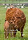 Nutrition and Feeding of Organic C by Robert Blair (Hardback, 2011)
