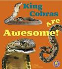 King Cobras are Awesome! by Megan Cooley Peterson, Martha E. H. Rustad (Hardback, 2015)