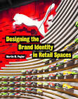 Designing the Brand Identity in Retail Spaces by Martin M. Pegler (Paperback, 2015)
