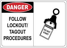 Osha Danger Follow Lockouttagout Procedures Adhesive Vinyl Sign Decal