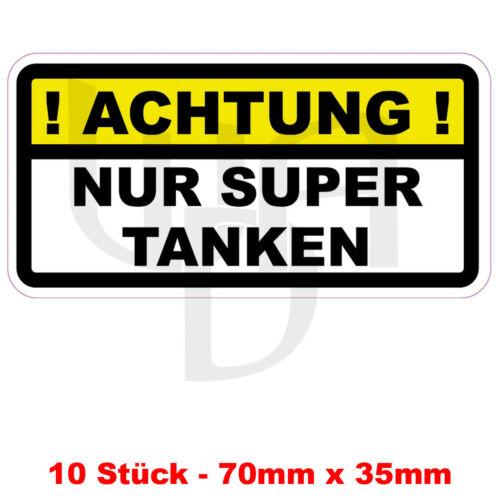 """ACHTUNG NUR SUPER TANKEN/"""" Aufkleber Tankdeckel Warnung Sticker PKW 10 Stück /"""""""