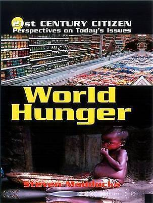 Maddocks, S, 21st Century Citizen: World Hunger, Very Good Book