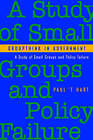 Groupthink in Government: A Study of Small Groups and Policy Failure by Paul 't Hart (Paperback, 1994)