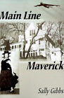 Main Line Maverick by Sally Gibbs (Paperback / softback, 2001)