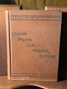 1899 1st Oliver Dyer Great Senators Calhoun Benton Clay Webster JeffersonDavis