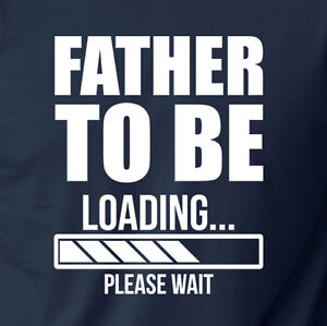 7b9ce6c220f Father to be loading please wait new dad shirt daddy mother mom jpg 300x299  Dad to