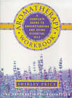 Aromatherapy Workbook: Understanding Essential Oils from Plant to Bottle by Shirley Price (Paperback, 1998)