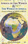 Africa in the World & the World in Africa: Essays in Honour of Abiola Irele by Africa Research & Publications (Paperback, 2012)