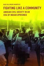 Fighting Like a Community : Andean Civil Society in an Era of Indian...
