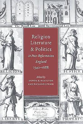 Religion, Literature, and Politics in Post-Reformation England, 1540-1688