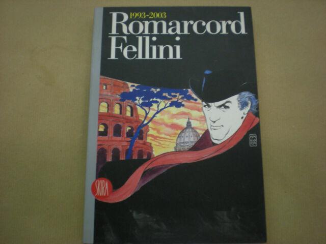 Romarcord Fellini 1993 - 2003