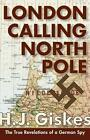 London Calling North Pole by Hermann J Giskes (Paperback / softback, 2015)