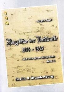 Flugplaetze-der-Luftwaffe-1934-1945-Band-1-Berlin-amp-Brandenburg-Juergen-Zapf