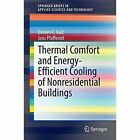 Thermal Comfort and Energy-Efficient Cooling of Non-Residential Buildings by Doreen E. Kalz, Jens Pfafferott (Paperback, 2014)
