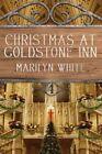 Christmas at Goldstone Inn: Goldstone Inn, Volume 4 by Marilyn White (Paperback / softback, 2014)