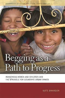 Begging as a Path to Progress: Indigenous Women and Children and the Struggle fo