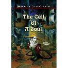 The Cell of a Soul 9781434399960 by Maria Logven Book