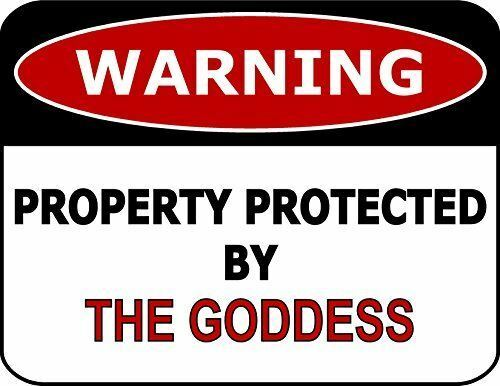 Warning Property Protected By The Goddess Laminated Funny Sign