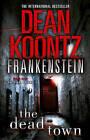 The Dead Town (Dean Koontz's Frankenstein, Book 5) by Dean Koontz (Paperback, 2011)