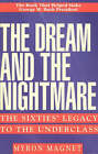 The Dream and the Nightmare: The Sixties' Legacy to the Underclass by Myron Magnet (Paperback, 2000)