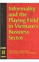 Informality and the Playing Field in Vietnam's Business Sector by Tenev, Stoyan