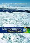 The Mathematics of Planet Earth: Mathematicians Reflect on How to Discover, Organize, and Protect Our Planet by Hans G. Kaper, Christiane Rousseau (Paperback, 2015)